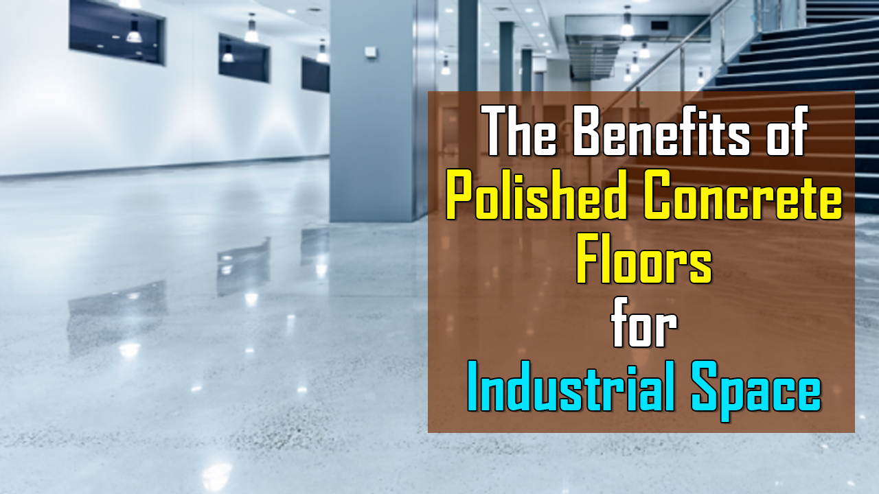 benefits-of-polished-concrete-flooring-for-industrial-space