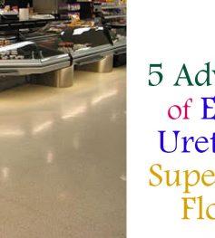 5 Advantages of Epoxy and Urethane In Supermarket Flooring